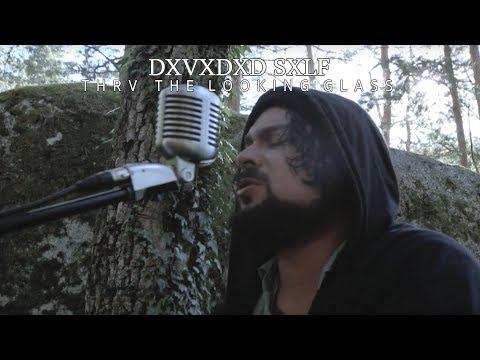 DXVXDXD SXLF - Thrv The Looking Glass [Music Video] Mp3