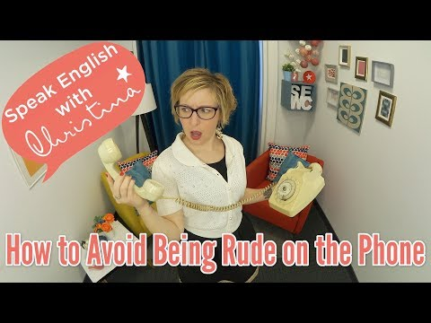 Telephone in English: How to NOT be rude on the phone