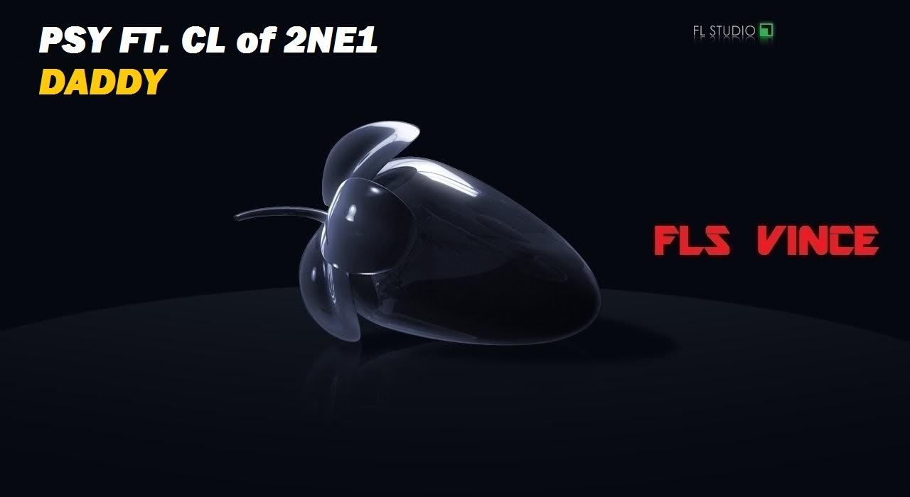 Download PSY - DADDY ft. CL of 2NE1 | FLS Vince remake