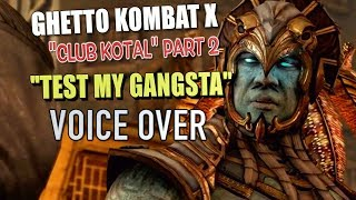 """GHETTO KOMBAT X : (CLUB KOTAL PART 2) """"COME TEST ME"""" BY ITSREAL85VIDS"""