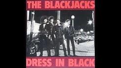 The Blackjacks - (That's Why I Always) Dress In Black - 1985