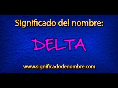 Significado de Delta | ¿Qué significa Delta? - YouTube