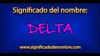 Significado de Delta   ¿Qué significa Delta?
