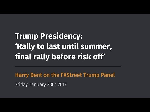 Trump Presidency: 'Trump rally to last until summer, final rally before risk off' - Harry Dent