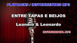 ♬ Playback / Instrumental Mp3 - ENTRE TAPAS E BEIJOS - Leandro & Leonardo