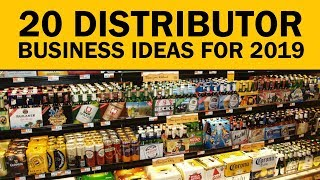 20 Small Distributor Business Ideas for 2019