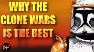 Why the Clone Wars is the Best Star Wars Content Ever Made (Video Essay)