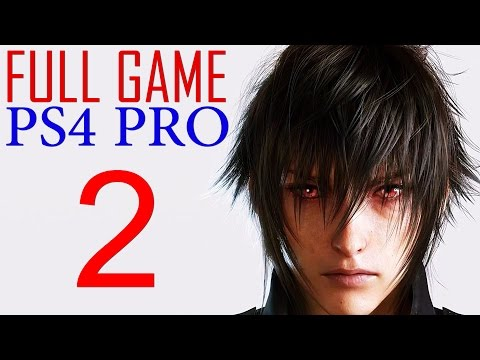 Final Fantasy XV Walkthrough Part 2 PS4 PRO Gameplay lets play Final Fantasy 15 - No Commentary