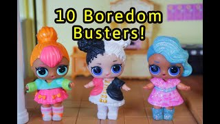 LOL SURPRISE DOLLS Give 10 Things You Can Do At Home!