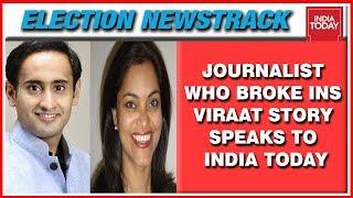 Journalist Who Broke Rajiv Gandhi INS Viraat Story Speaks To Rahul Kanwal   Election Newstrack