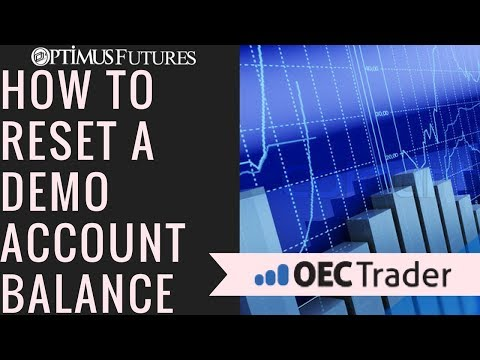 Oec Trader How To Reset The Balance Of A Demo Account Optimus