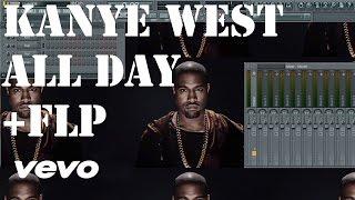 Kanye West - All day FL Studio Remake Tutorial + FLP
