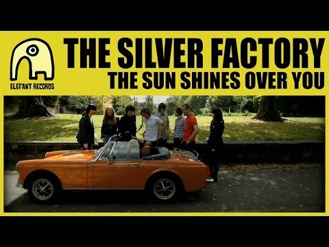 THE SILVER FACTORY - The Sun Shines Over You [Official]