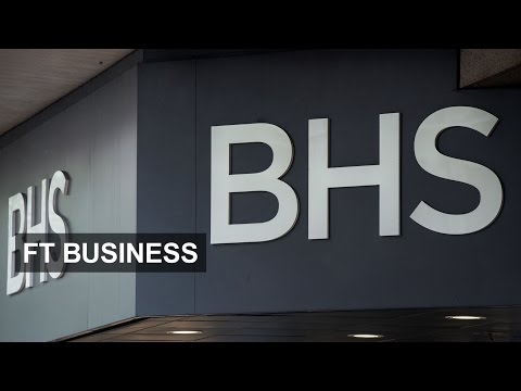 What happened to BHS | FT Business