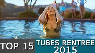 Top 15 Tubes de la rentrée 2015 / Back 2 School Hits 2015
