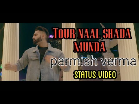 Tor nal chada | parmish verma new song's status video | must watch