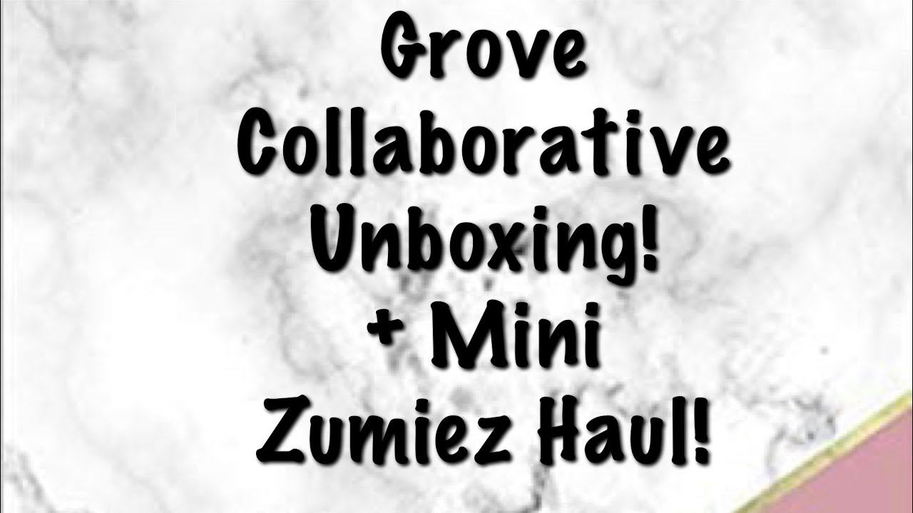 Grove Collaborative Unboxing Mini Zumiez Haul Youtube