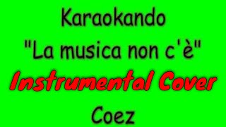 Karaoke Italiano - La musica non c