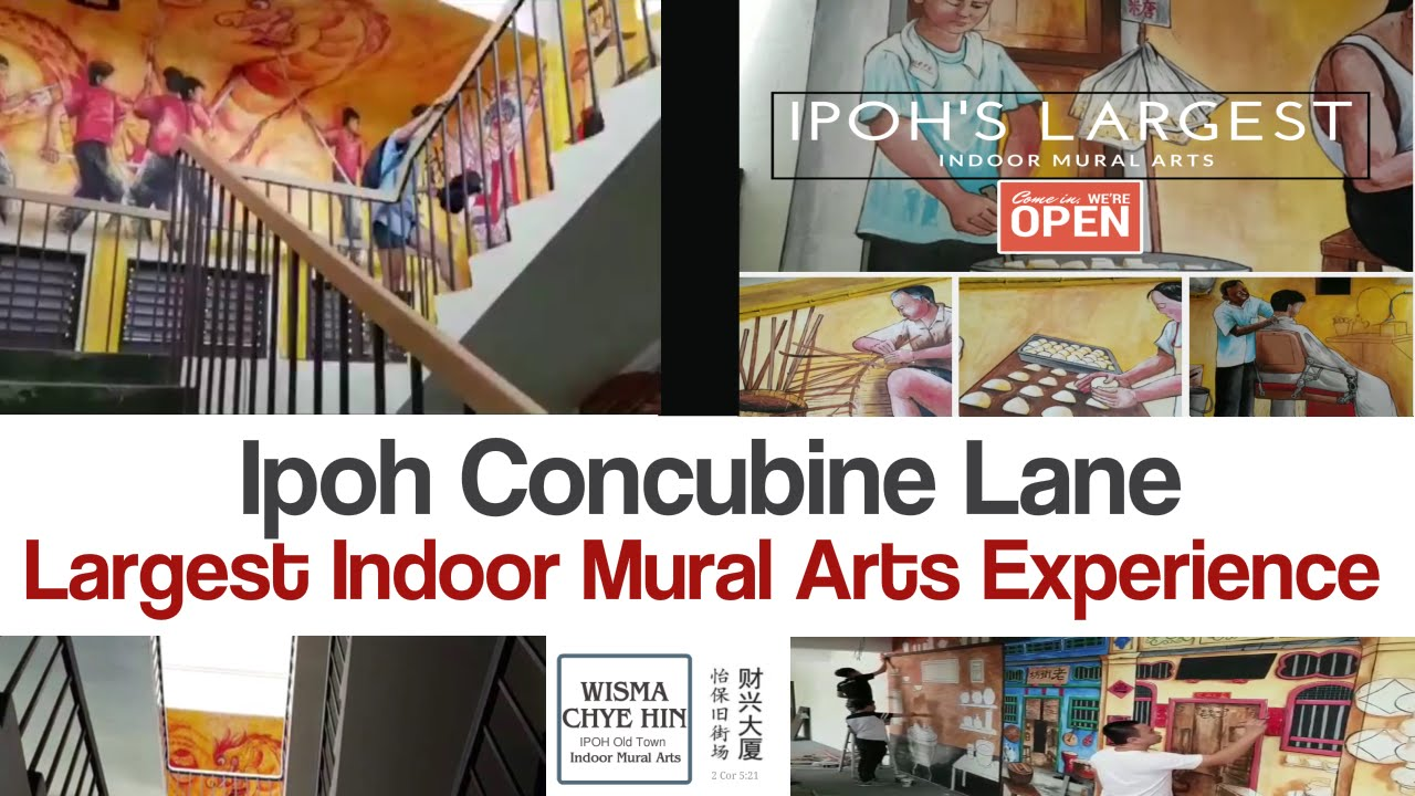 Ipoh concubine lane wisma chye hin ipoh largest indoor mural arts things to do in ipoh