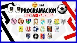 PROGRAMACION ▶▶ Fecha 1 ⚽ Torneo Clausura 🏆 Liga 1 Peru Cup 2019