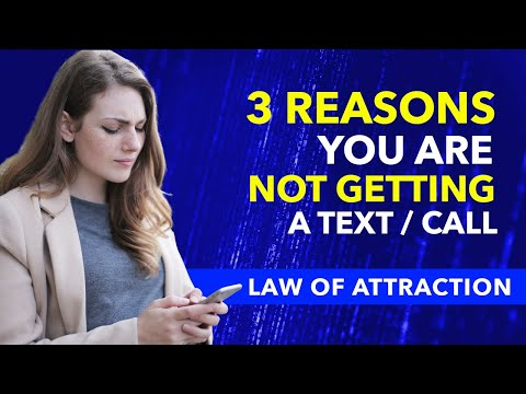 3 Reasons You Are NOT Getting A Text/Call From Your Ex or Someone Specific Using Law of Attraction