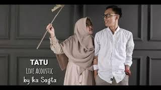 TATU - IKA SAGITA (LIVE ACOUSTIC)