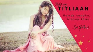 Titliaan video song | Harrdy sandhu, Sargun mehta, Afsana khan | MohitYogi | Cover video song