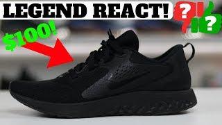 $100 Nike LEGEND REACT Worth Buying?