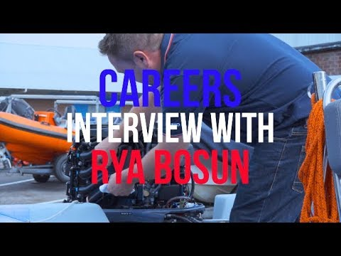 Working in the Marine Industry - An interview with the RYA Bosun - Where can RYA Training take you?