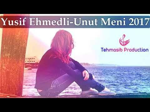 Yusif Ehmedli Unut Meni 2017