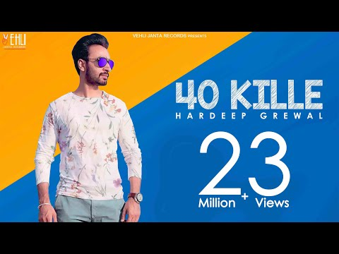 40 Kille (Full Video) | Hardeep Grewal |...