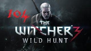 The Witcher 3: Wild Hunt #104 Великий Побег | Последние Приготовления