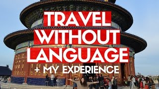 Video HOW I TRAVEL WITHOUT SPEAKING THE LANGUAGE | American in China download MP3, 3GP, MP4, WEBM, AVI, FLV Januari 2018