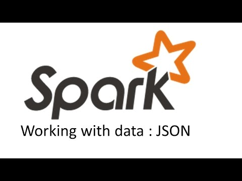 Spark : Working with JSON data - YouTube