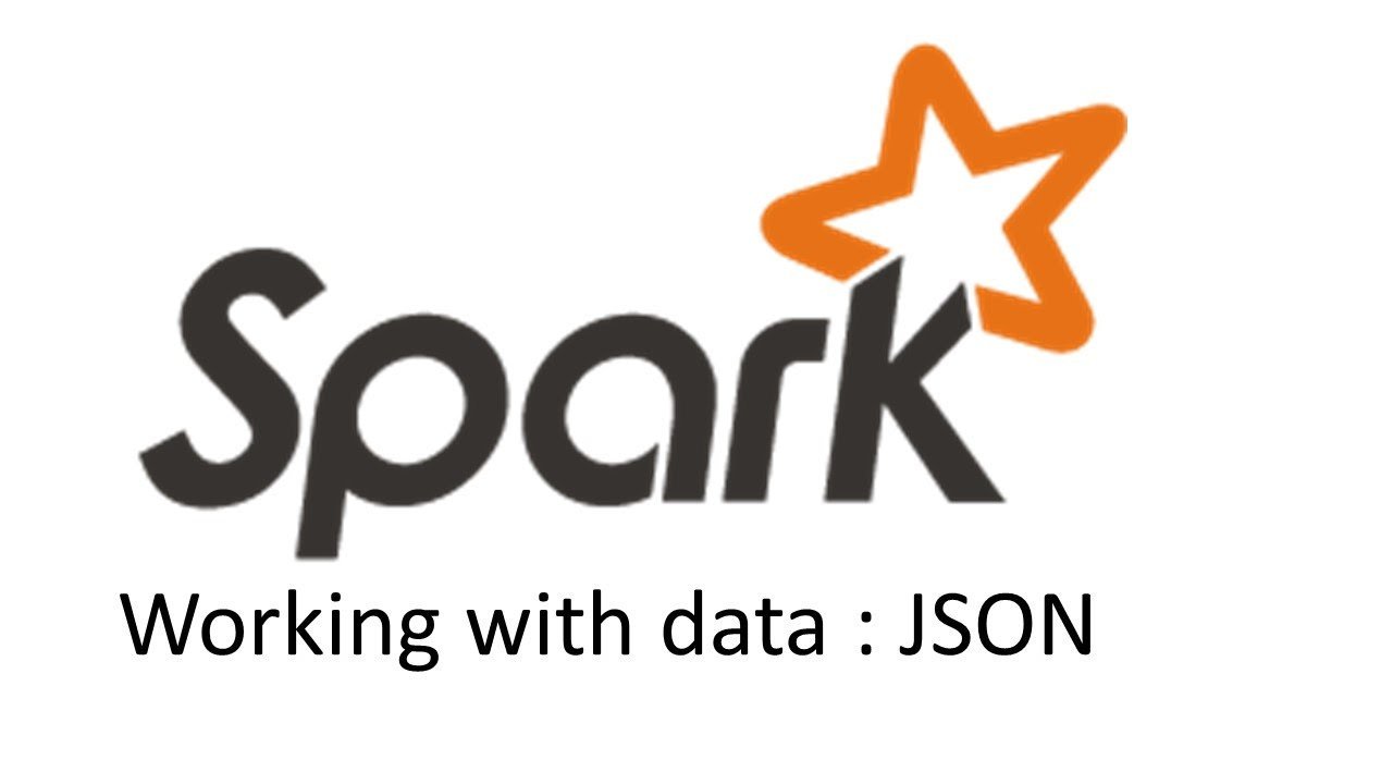 Spark : Working with JSON data