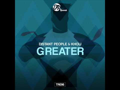 Distant People & Kholi - Greater (Vocal Mix) [TR Records]