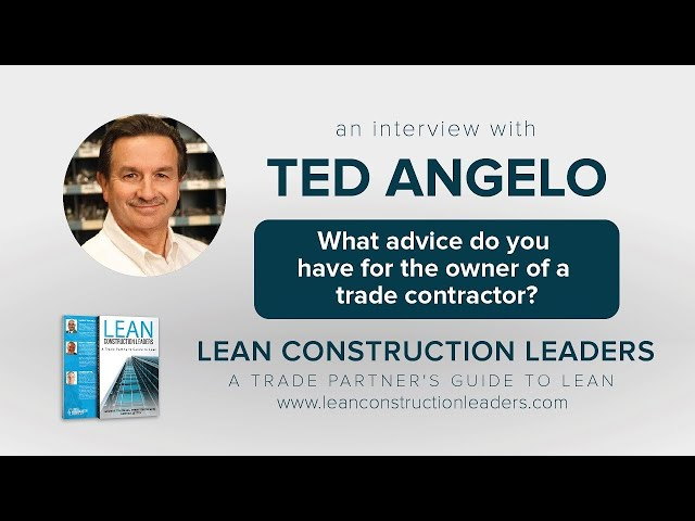 What advice do you have for the owner of a trade contractor?