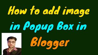How to Add Image or Video in Popup Box in Blogger