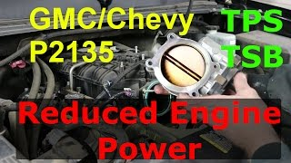 P2135 TPS GMC Chevy Reduced Engine Power