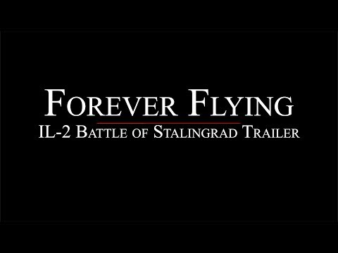 Il-2 Battle of Stalingrad Trailer - Forever Flying