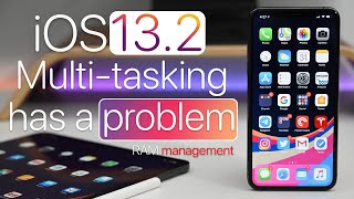 iOS 13.2 has Multitasking and RAM management issues