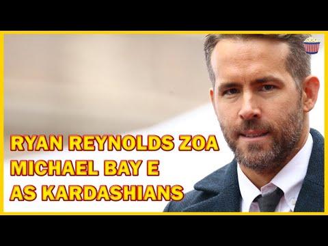 Ryan Reynolds ZOA Michael Bay e as Kardashians - Esquadrão 6