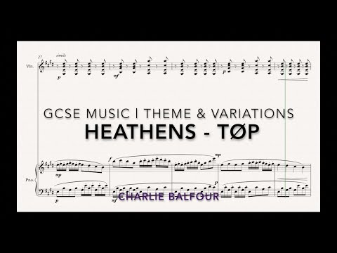 A** GCSE music composition 2018  100%  grade 9  Theme & Variations on Heathens