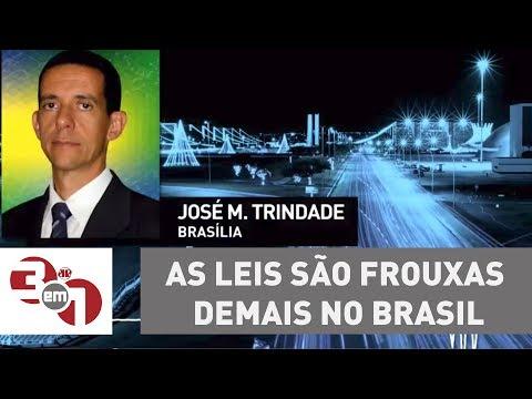 """José Maria Trindade: """"As leis são frouxas demais no Brasil"""""""