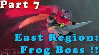 #7| Hyper Light Drifter Gameplay Walkthrough Guide | East Frog Boss Fight| PC Full HD No Commentary