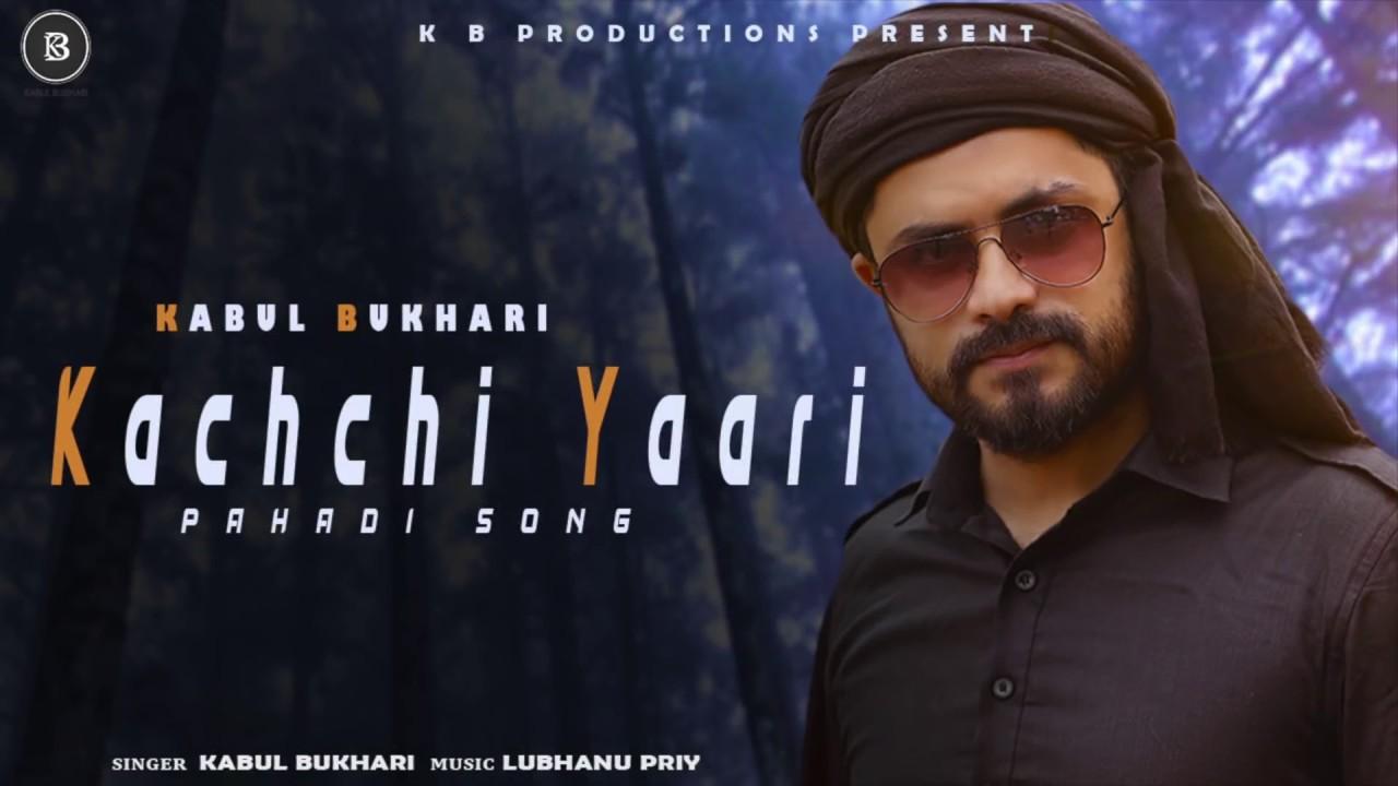 Download Kachchi Yaari | Kabul Bukhari | Audio
