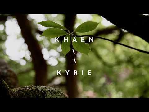 Khåen - Kyrie