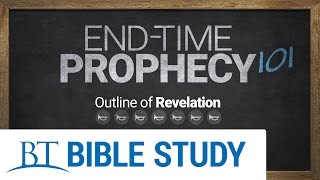 End-Time Prophecy 101: Outline of Revelation
