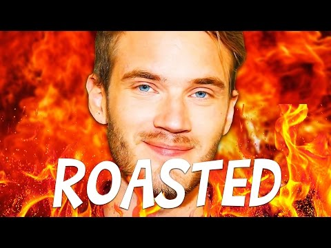 THE PEWDIEPIE ROAST