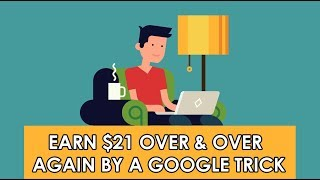 Earn $21 Over & Over Again Using A Weird Google Trick (Automatic Money)